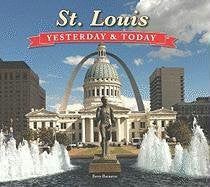 St. Louis: Yesterday & Today by Betty Burnett