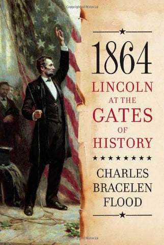 1864: Lincoln at the Gates of History [Deckle Edge] [Hardcover] by Flood, Cha...
