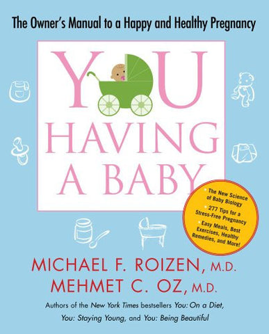 YOU: Having a Baby: The Owner's Manual to a Happy and Healthy Pregnancy by Ro...