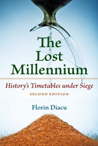The Lost Millennium: History's Timetables Under Siege [Paperback] by Diacu, F...