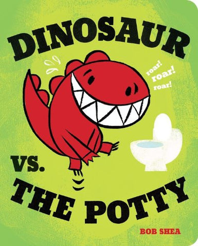 Dinosaur vs. the Potty (Board Book) [Board book] by Shea, Bob