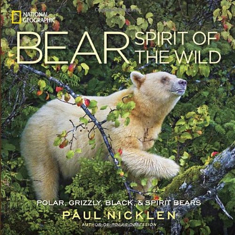 Bear: Spirit of the Wild [Hardcover] by Nicklen, Paul