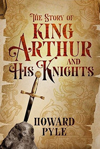 The Story of King Arthur and His Knights (Fall River Classics) by Pyle, Howard