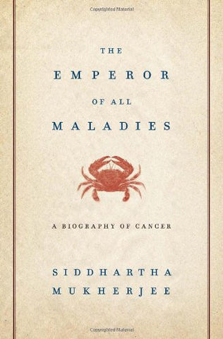 The Emperor of All Maladies: A Biography of Cancer [Hardcover] by Mukherjee, ...