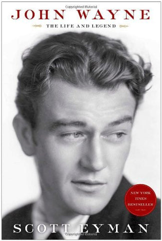 John Wayne: The Life and Legend [Hardcover] by Eyman, Scott