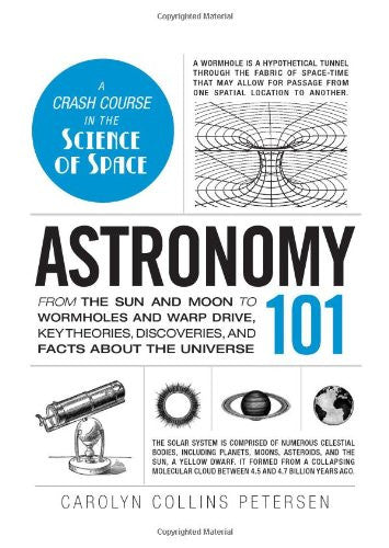Astronomy 101: From the Sun and Moon to Wormholes and Warp Drive, Key Theorie...