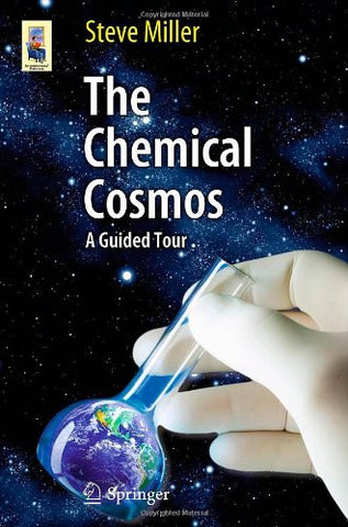 The Chemical Cosmos: A Guided Tour (Astronomers' Universe) [Paperback] by Mil...