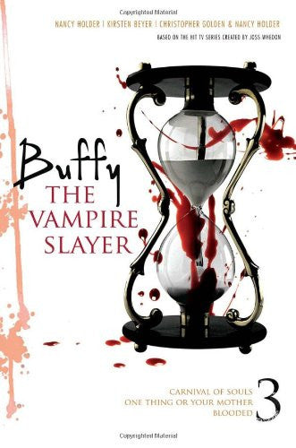 Buffy the Vampire Slayer 3: Carnival of Souls; One Thing or Your Mother; Bloo...