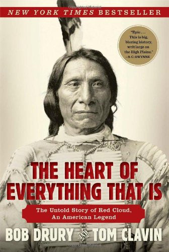 The Heart of Everything That Is: The Untold Story of Red Cloud, An American L...