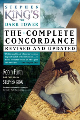 Stephen King's The Dark Tower: The Complete Concordance, Revised and Updated ...