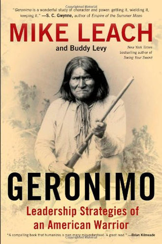 Geronimo: Leadership Strategies of an American Warrior [Hardcover] by Leach, ...
