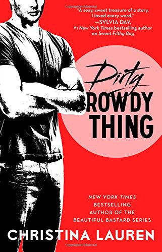Dirty Rowdy Thing (Wild Seasons) [Paperback] by Lauren, Christina