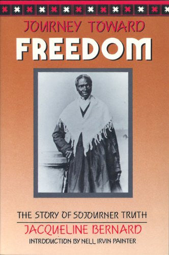 Journey Toward Freedom: The Story of Sojourner Truth [Paperback] by Jacquelin...