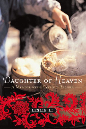 Daughter of Heaven: A Memoir with Earthly Recipes by Li, Leslie