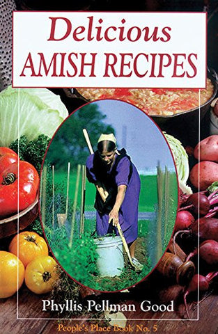 Delicious Amish Recipes: People's Place Book No. 5 [Paperback] by Good, Phyllis