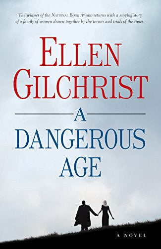 A Dangerous Age: A Novel [Deckle Edge] [Hardcover] by Gilchrist, Ellen