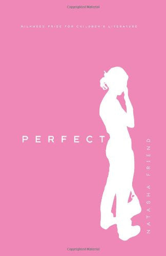 Perfect: A Novel [Paperback] by Friend, Natasha
