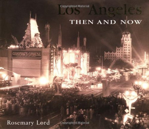 Los Angeles Then and Now (Then & Now) by Lord, Rosemary