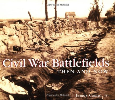 Civil War Battlefields Then and Now (Then & Now Thunder Bay) by James Campi, Jr.