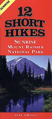 12 Short Hikes Mount Rainer National Park Sunrise by Smoot, Jeff