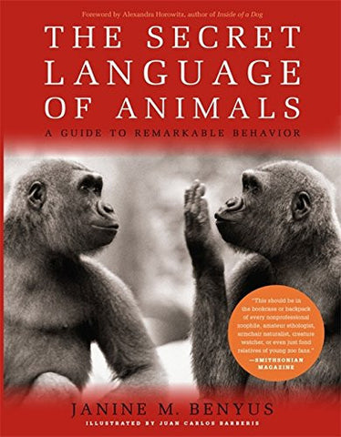 Secret Language of Animals: A Guide to Remarkable Behavior [Paperback] by Ben...