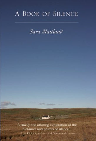 A Book of Silence [Hardcover] by Maitland, Sara