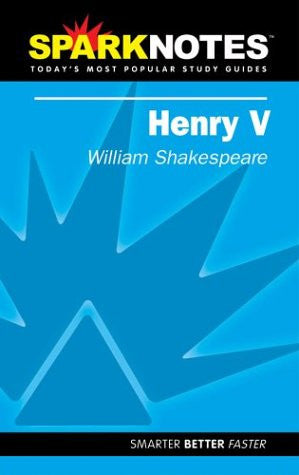 Spark Notes Henry V [Paperback] by Shakespeare, William; SparkNotes Editors