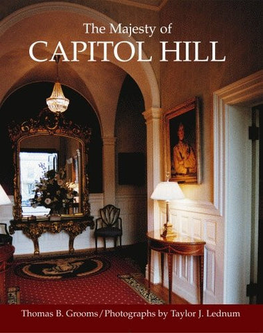 Majesty of Capitol Hill, The (Majesty Architecture) [Hardcover] by Grooms, Th...