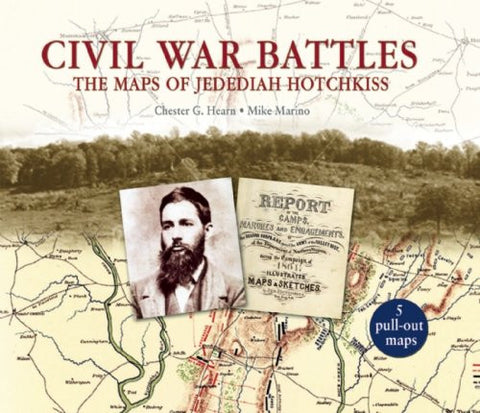 Civil War Battles: The Maps of Jedediah Hotchkiss by Hearn, Chester; Marino, ...