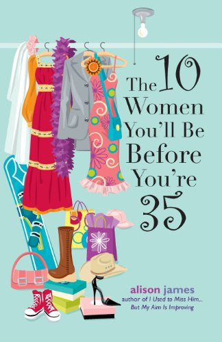 The 10 Women You'll Be Before You're 35 [Paperback] by James, Alison