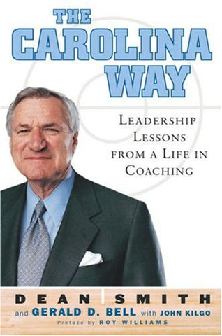 The Carolina Way: Leadership Lessons from a Life in Coaching by Bell, Gerald ...
