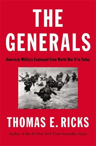 The Generals: American Military Command from World War II to Today [Hardcover...