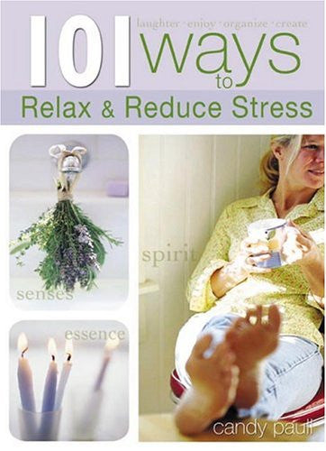 101 Ways to Relax and Reduce Stress (101 Ways (Blue Sky)) [Paperback] by Paul...
