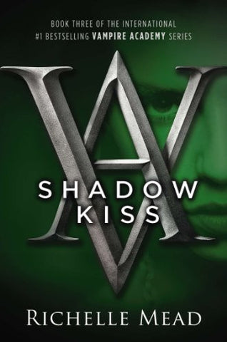 Shadow Kiss (Vampire Academy, Book 3) [Paperback] by Mead, Richelle
