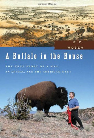 A Buffalo in the House: The True Story of a Man, an Animal, and the American ...