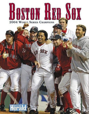 Boston Red Sox: 2004 World Series Champions by The Boston Herald