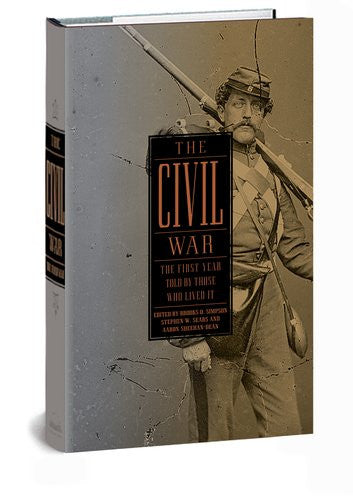 The Civil War: The First Year Told by Those Who Lived It (Library of America ...
