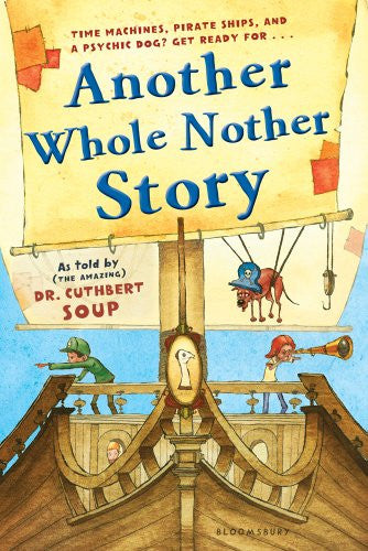 Another Whole Nother Story (A Whole Nother Story) [Paperback] by Soup, Dr. Cu...