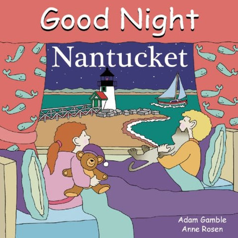 Good Night Nantucket (Good Night Our World) [Board book] by Gamble, Adam; Ros...