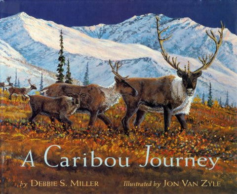 A Caribou Journey [Hardcover] by Miller, Debbie S.