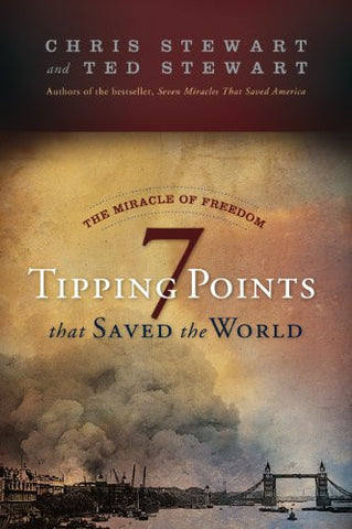 7 Tipping Points That Saved the World [Hardcover] by Chris Stewart; Ted Stewart