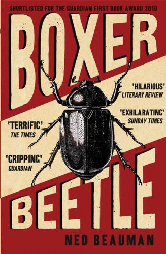 Boxer, Beetle: A Novel [Paperback] by Beauman, Ned