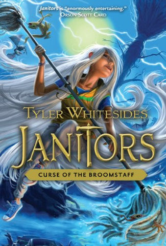 Janitors, Book 3: Curse of the Broomstaff [Paperback] by Tyler Whitesides