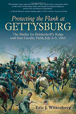 Protecting the Flank at Gettysburg: The Battles for Brinkerhoff's Ridge and E...