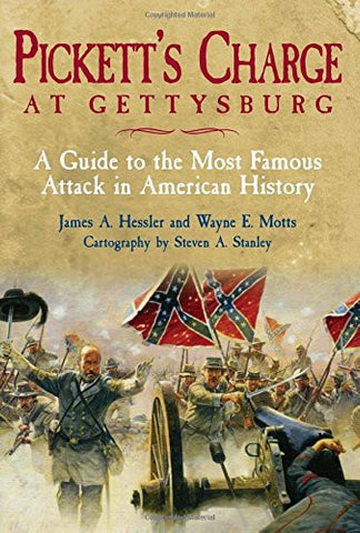 Pickett's Charge at Gettysburg: A Guide to the Most Famous Attack in American...