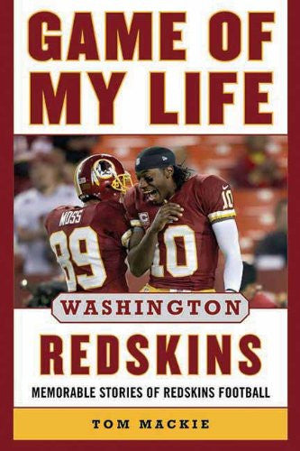 Game of My Life Washington Redskins: Memorable Stories of Redskins Football b...