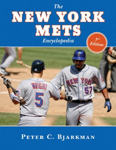 The New York Mets Encyclopedia: 3rd Edition [Hardcover] by Bjarkman, Peter C.