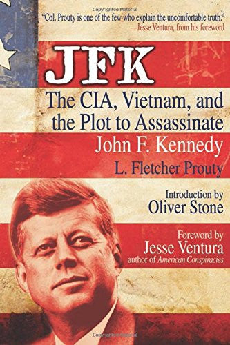 JFK: The CIA, Vietnam, and the Plot to Assassinate John F. Kennedy [Paperback...