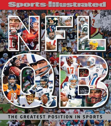 Sports Illustrated NFL Quarterback [QB]: The Greatest Position in Sports by E...