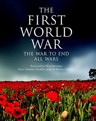 The First World War: The War to End All Wars (General Military) [Hardcover] b...